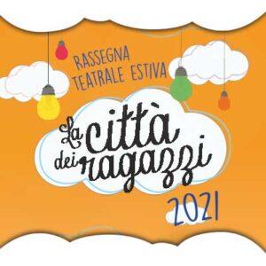 La città dei ragazzi 2021 Spettacoli teatro ragazzi a Forte Gisella Verona